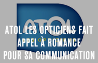 Atol les opticiens fait appel à Romance pour sa communication nationale
