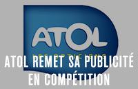 Atol les Opticiens remet sa publicité en compétition