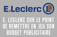 E. Leclerc sur le point de remettre en jeu son budget publicitaire